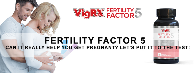 Fertility Factor 5 Review